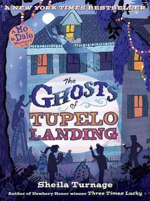 The ghosts of tupelo landing by sheila turnage overdrive rakuten the ghosts of tupelo landing three times lucky series book fandeluxe