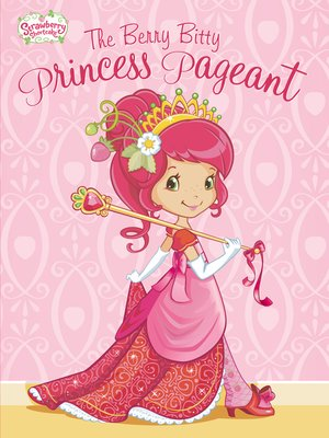 cover image of The Berry Bitty Princess Pageant