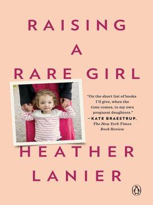 cover image of Raising a Rare Girl
