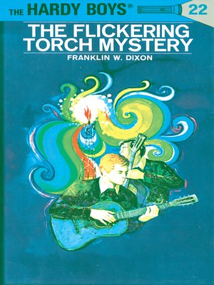The Flickering Torch Mystery by Franklin W  Dixon