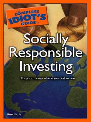 the complete idiot s guide to socially responsible investing by ken rh overdrive com the complete idiot's guide to investing 3rd edition the complete idiot's guide to real estate investing
