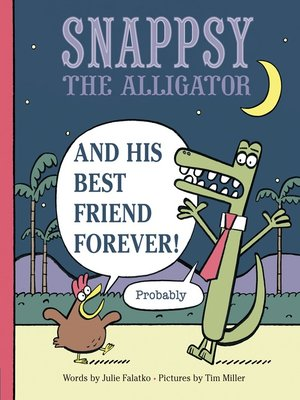 cover image of Snappsy the Alligator and His Best Friend Forever (Probably)