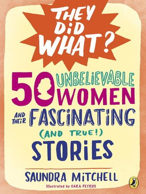 cover image of 50 Unbelievable Women and Their Fascinating (and True!) Stories