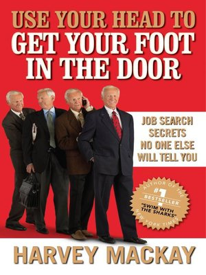 cover image of Use Your Head to Get Your Foot in the Door