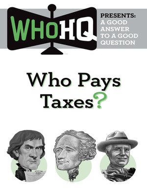 cover image of Who Pays Taxes?