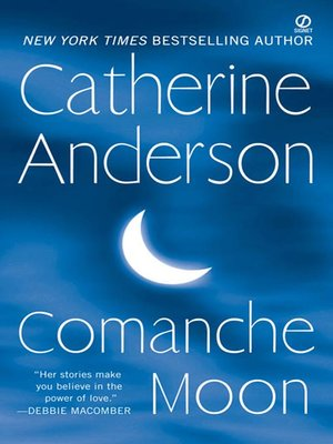 Comanche moon by catherine anderson overdrive rakuten overdrive cover image fandeluxe Choice Image