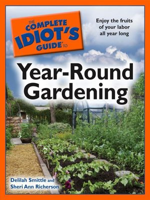 cover image of The Complete Idiot's Guide to Year-Round Gardening