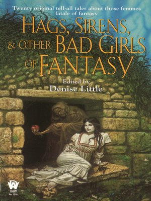cover image of Hags, Sirens, and & Bad Girls of Fantasy