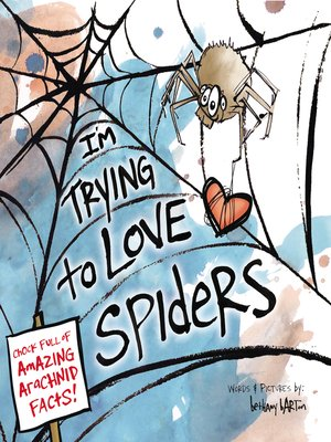 cover image of I'm Trying to Love Spiders
