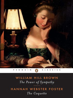 cover image of The Power of Sympathy and The Coquette