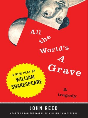 cover image of All the World's a Grave