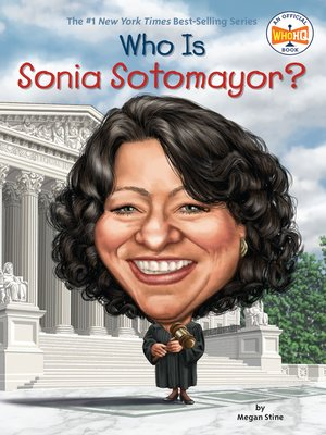 cover image of Who Is Sonia Sotomayor?