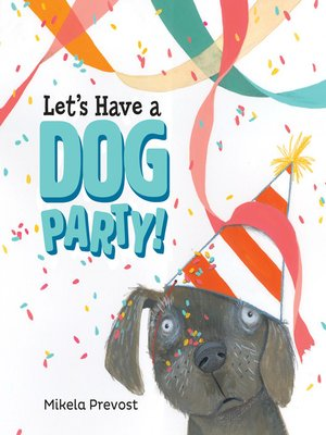 cover image of Let's Have a Dog Party