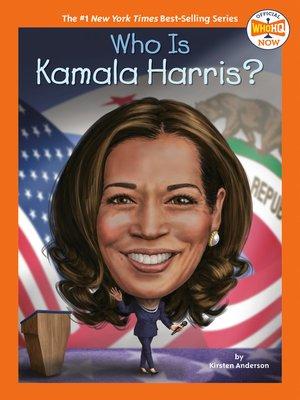 cover image of Who Is Kamala Harris?