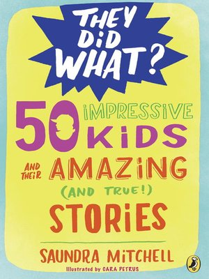 cover image of 50 Impressive Kids and Their Amazing (and True!) Stories