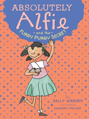 cover image of Absolutely Alfie and the Furry, Purry Secret