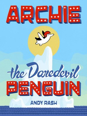 cover image of Archie the Daredevil Penguin