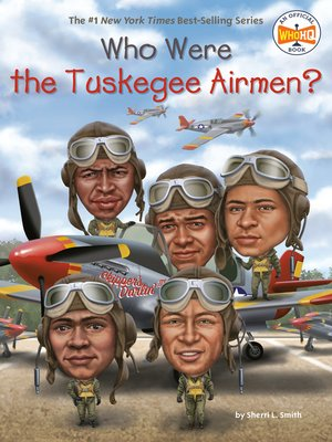 cover image of Who Were the Tuskegee Airmen?