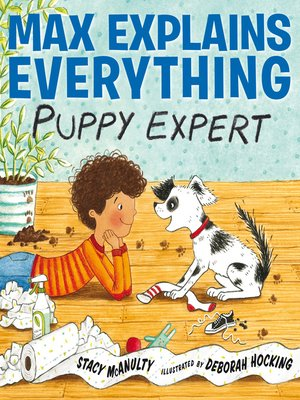 cover image of Max Explains Everything: Puppy Expert