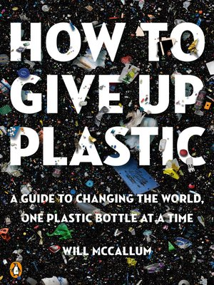 cover image of How to Give Up Plastic