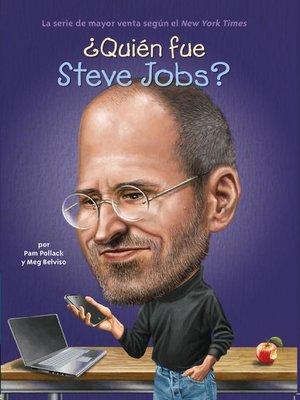 cover image of ¿Quién fue Steve Jobs?