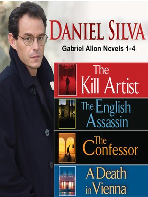 cover image of The Kill Artist / The English Assassin / The Confessor / A Death in Vienna