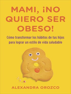 cover image of Mami, ¡no quiero ser obeso!
