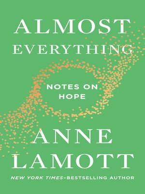 Anne lamott overdrive rakuten overdrive ebooks audiobooks and cover image of almost everything fandeluxe Image collections