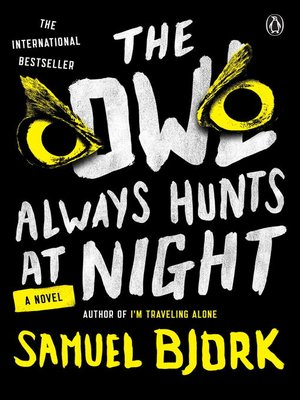 cover image of The Owl Always Hunts at Night