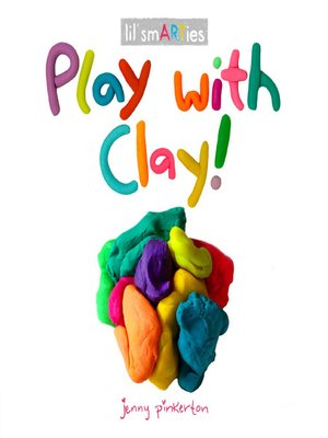 cover image of Play with Clay!