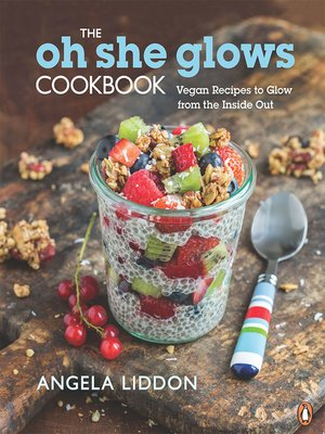 cover image of Oh She Glows Cookbook