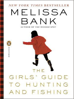 Ebook The Girls Guide To Hunting And Fishing By Melissa Bank
