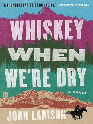 cover image of Whiskey When We're Dry