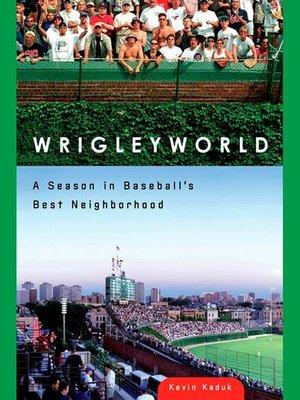 cover image of Wrigleyworld
