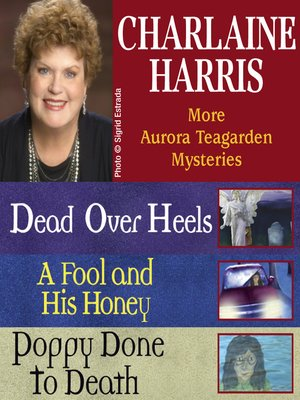 cover image of More Aurora Teagarden Mysteries: Dead Over Heels ; A Fool and His Honey ; Poppy Done to Death