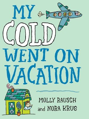 cover image of My Cold Went On Vacation