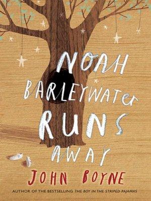 cover image of Noah Barleywater Runs Away