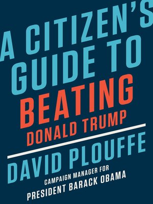 cover image of A Citizen's Guide to Beating Donald Trump
