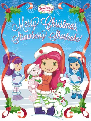 cover image of Merry Christmas, Strawberry Shortcake!