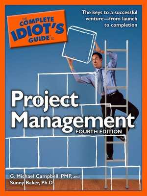 the complete idiot s guide to project management by g michael rh overdrive com complete idiot's guide to project management the complete idiot's guide to project management 6th edition