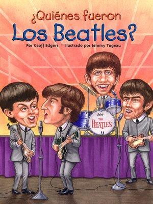 cover image of ¿Quienes fueron los Beatles?