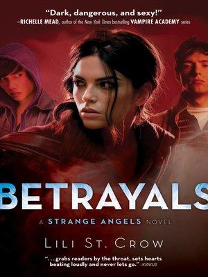 cover image of Betrayals: a Strange Angels Novel