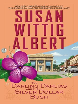 cover image of The Darling Dahlias and the Silver Dollar Bush