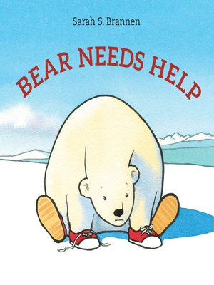 cover image of Bear Needs Help