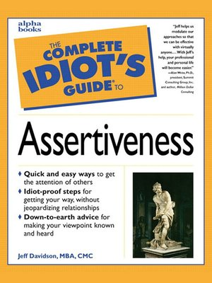 cover image of The Complete Idiot's Guide to Assertiveness