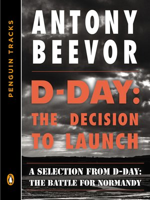 cover image of D-Day: The Decision to Launch: A Selection from D-Day