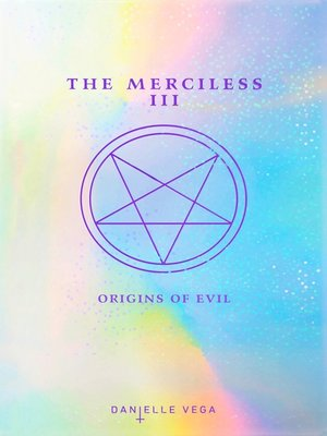 cover image of The Merciless III--Origins of Evil (A Prequel)