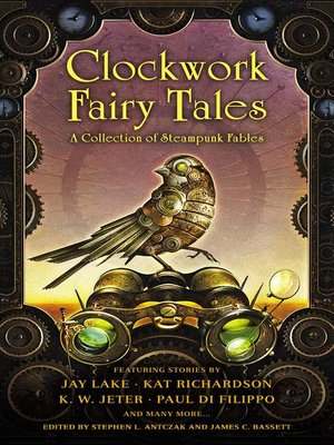 cover image of Clockwork Fairy Tales--A Collection of Steampunk Fables