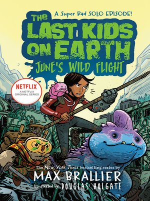 cover image of The Last Kids on Earth: June's Wild Flight
