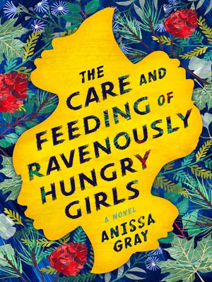 cover image of The Care and Feeding of Ravenously Hungry Girls